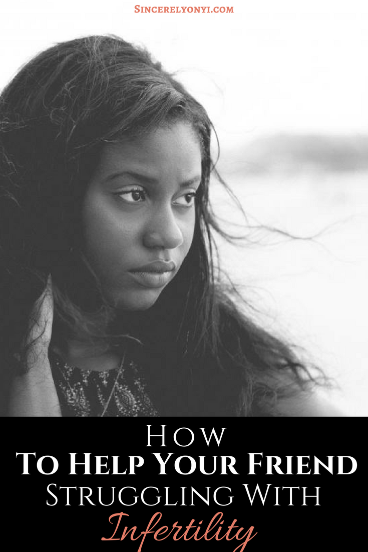 How To Help A Friend Struggling With Infertility