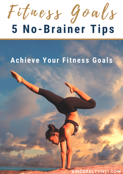Keep Your Fitness Goals - 5 No-Brainer Tips | Sincerely Onyi