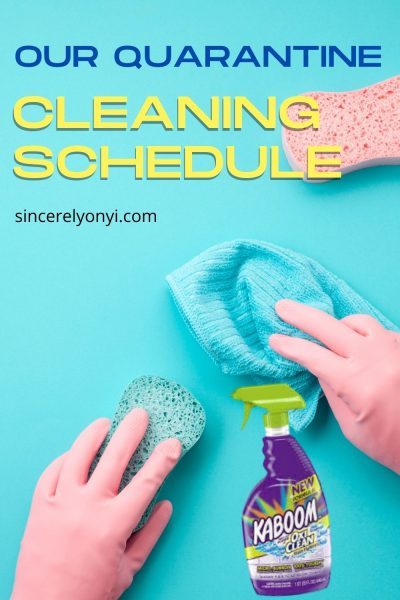 Our Quarantine Cleaning Schedule