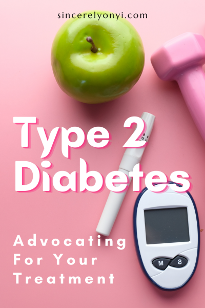 Type 2 Diabetes_ Advocating For Your Treatment